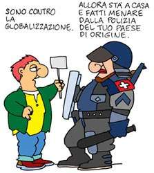"""""""-Είμαι εναντίον της παγκοσμιοποίησης. -Τότε μείνε στο σπίτι και τα γεγονότα να οδηγηθούν από την αστυνομία της χώρας καταγωγής σου."""" Σκίτσο του Αλτάν"""