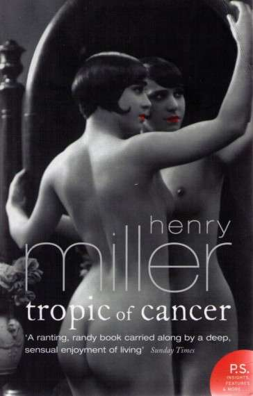 Tropic of Cancer is a novel by Henry Miller