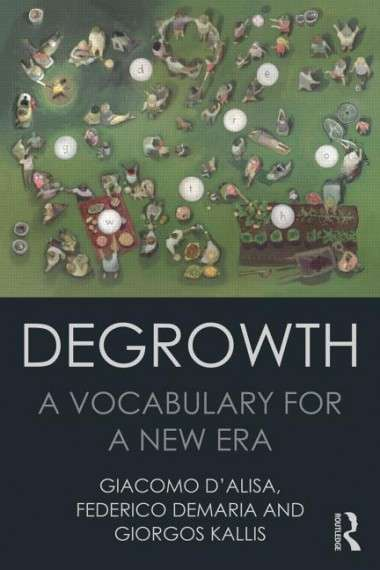 Degrowth A Vocabulary for a New Era