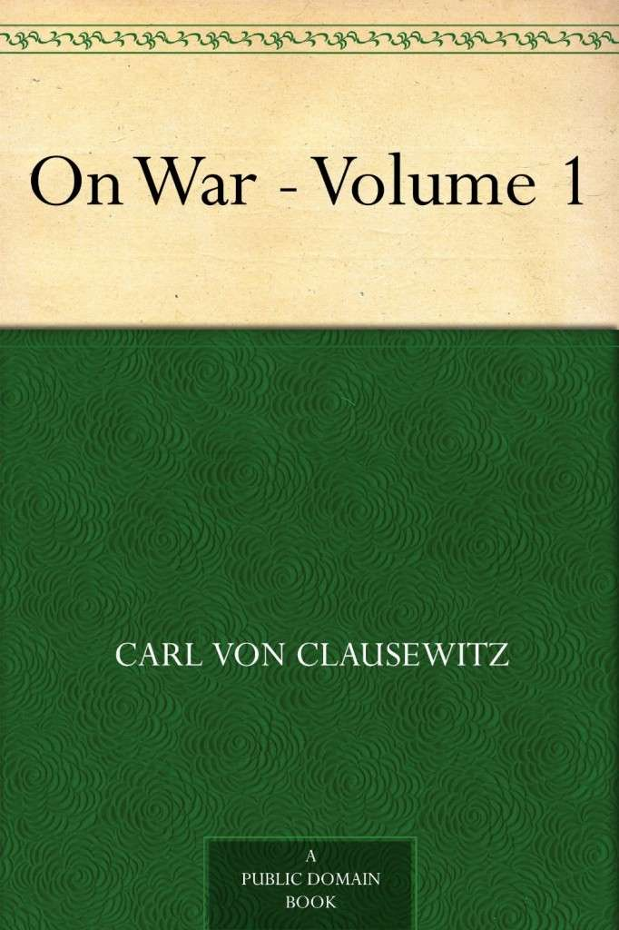 Καρλ φον Κλαούζεβιτς (1780-1831) Vom Kriege (Περί Πολέμου)